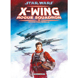 X-Wing Rogue Squadron : Opposition rebelle