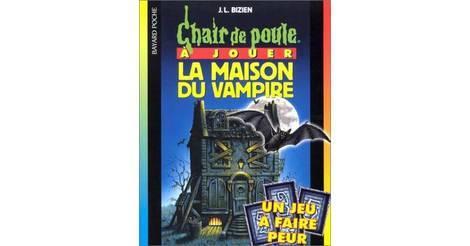 La maison du vampire livre chair de poule hors s rie - La maison de la poule ...