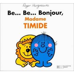 Be... Be... Bonjour,Mme Timide