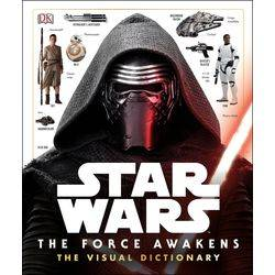 Star Wars - The Force Awakens - The Visual Dictionary