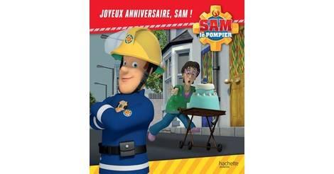 Joyeux Anniversaire Sam Livre Sam Le Pompier