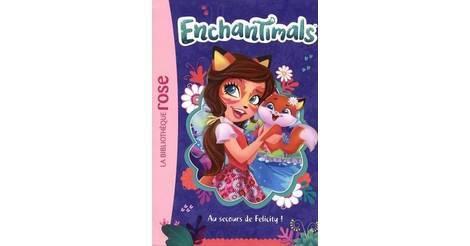 Au Secours De Felicity Livre Enchantimals