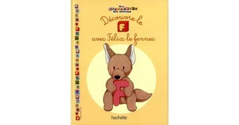 Decouvre Le F Avec Felix Le Fennec Objet Mon Abecedaire Des Animaux