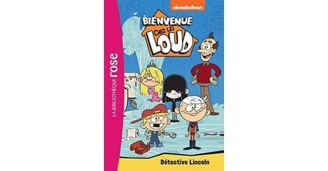 Detective Lincoln Livre Bienvenue Chez Les Loud