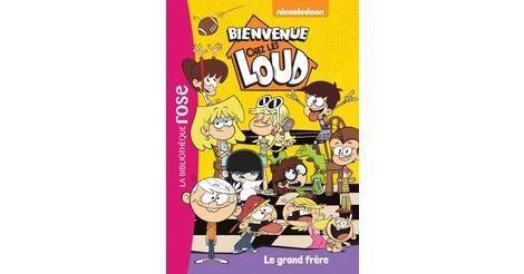 Le Grand Frere Livre Bienvenue Chez Les Loud