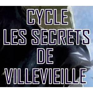 Cycle 6 - Les Secrets de Villevieille