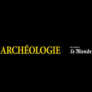 National Geographic - Collection Archéologie du Monde